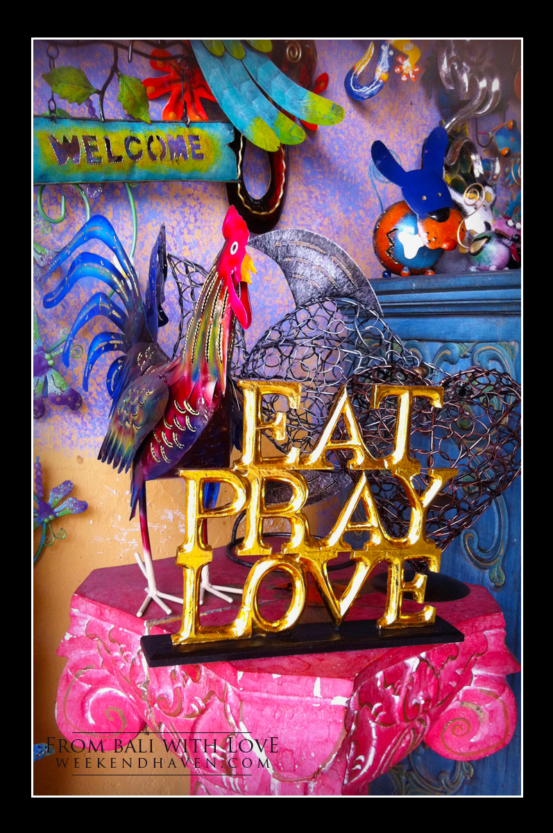 Eat Pray Love. From Bali With Love