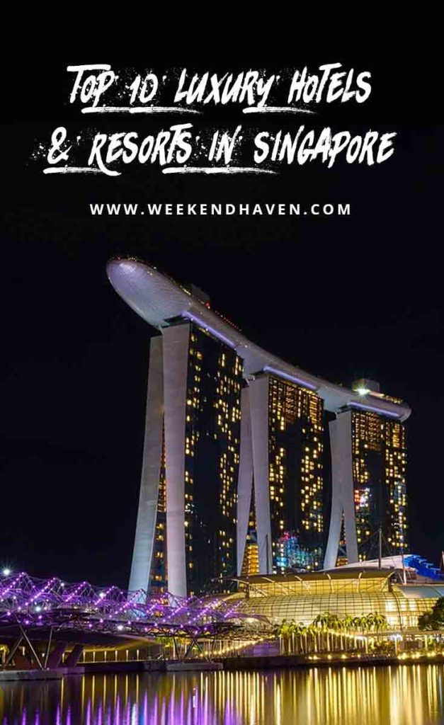 Top 10 Luxury Hotels & Resorts in Singapore
